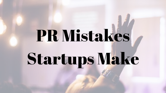 PR Mistakes Startups Make (1)